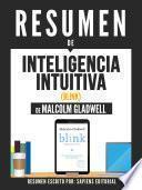 Resumen De Inteligencia Intuitiva (Blink) - De Malcolm Gladwell