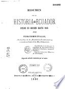 Resumen de la historia del Ecuador desde su origen hasta 1845$,por Pedro-Fermin Cevallos