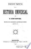 Resumen de la historia universal. Escrito con su conocimiento y aprobado por el mismo por el L. C