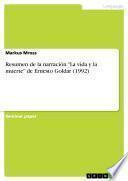 Resumen de la narración La vida y la muerte de Ernesto Goldar (1992)