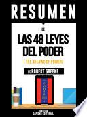 Resumen De Las 48 Leyes Del Poder (The 48 Laws Of Power) - De Robert Greene