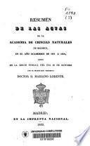 Resúmen de las actas de la Academia de Ciencias Naturales de Madrid, en al año académico de 1837 a 1838, leído en la sesión pública del dia 19 de octubre por el secretario perpetuo