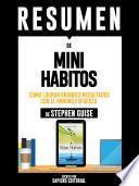 Resumen De Mini Habitos: Como Lograr Grandes Resultados Con El Minimo Esfuerzo - De Stephen Guise