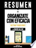 Resumen de Organizate Con Eficacia: El Arte De La Productividad Sin Estres - De David Allen