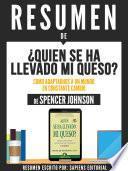 Resumen De Quien Se Ha Llevado Mi Queso: Como Adaptarnos A Un Mundo En Constante Cambio - De Spencer Johnson