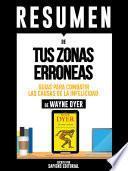 Resumen De Tus Zonas Erroneas: Guias Para Combatir Las Causas De La Infelicidad - De Wayne Dyer