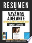 Resumen De Vayamos Adelante: Las Mujeres, El Trabajo Y La Voluntad De Liderar - De Sheryl Sandberg