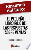 Resumen del libro El pequeño libro rojo de las respuestas sobre ventas de Jeffrey Gitomer