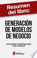 Resumen del libro Generación de modelos de negocio de Alexander Osterwalder