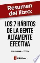 Resumen del libro Los 7 hábitos de la gente altamente efectiva de Stephen R. Covey