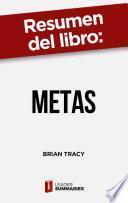 Resumen del libro Metas de Brian Tracy