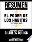Resumen Extendido De El Poder De Los Habitos (The Power Of Habit) – Basado En El Libro De Charles Duhigg