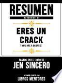 Resumen Extendido De Eres Un Crack (You Are A Badass) - Basado En El Libro De Jen Sincero