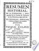 Resumen historial de la fundacion i antiguedad de la ciudad de Valencia de los Edetanos, vulgò del Cid