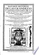 Resumen historial de las grandezas, y antiguedades de la ciudad de Gerona, y cosas memorables suyas eclesiasticas, y seculares, assi de nuestros tiempos, como de los passados