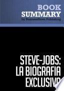 Resumen: Steve Jobs: La Biografía exclusiva - Walter Isaacson