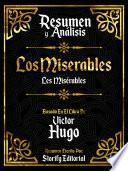 Resumen Y Analisis: Los Miserables (Les Miserables) - Basado En El Libro De Victor Hugo
