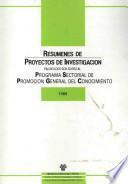 Resúmenes de proyectos de Investigación financiados con cargo al Programa Sectorial de Promoción General del Conocimiento