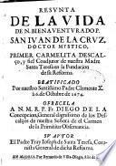 Resunta de la vida de N. Bienaventurado P. San Juan de la Cruz, doctor mystico, primer carmelita descalço... su autor el Padre Fray Joseph de Santa Teresa,...