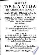 Resunta de la vida de ... San Juan de la Cruz ..., primer Carmelita Descalço, y fiel coadjutor de ... Santa Teresa en la fundacion de su reforma