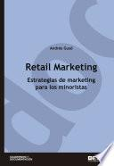 Retail Marketing. Estrategias de marketing para los minoristas