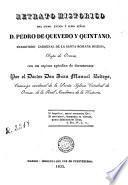 Retrato histórico del ... ilmo. Señor D. Pedro de Quevedo y Quintano ... Con un copioso apéndice de documentos
