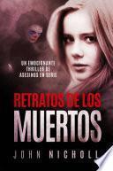 Retratos de los Muertos: Un emocionante thriller de asesinos en serie