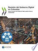 Revisión del Gobierno Digital en Colombia Hacia un Sector Público Impulsado por el Ciudadano