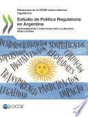 Revisiones de la OCDE sobre reforma regulatoria Estudio de Política Regulatoria en Argentina Herramientas y prácticas para la mejora regulatoria
