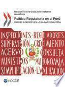 Revisiones de la OCDE sobre reforma regulatoria Política Regulatoria en el Perú Uniendo el Marco para la Calidad Regulatoria