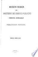 Revista técnica del Ministerio, de obras publicas ...