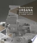 Revitalización urbana. Aportaciones para la ciudad vertical