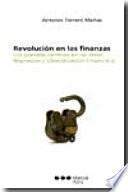 Revolución en las finanzas: los grandes cambios en las ideas. Represión y liberalización financiera