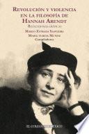 Revolución y violencia en la filosofía de Hannah Arendt.