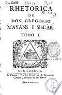 Rhetorica de Don Gregorio Mayans i Siscár