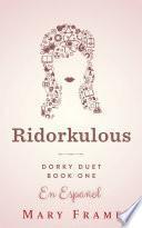 Ridorkulous