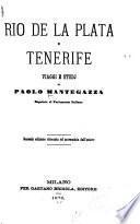 Rio de la Plata e Tenerife, viaggi e studi di Paolo Mantegazza ...