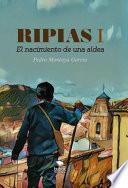 Ripias. El Nacimiento de una aldea