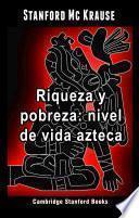 Riqueza y pobreza: nivel de vida azteca