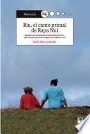 Ríu, el canto primal de Rapa Nui