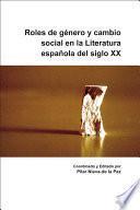 Roles de género y cambio social en la literatura española del siglo XX