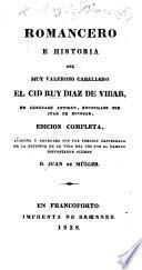 Romancero, e historia del muy valeroso cavallero el Cid Ruy Diaz de Vibar, en lenguage antiguo. Recopilado por Juan de Escobar. (En esta impression vàn añadidos muchos Romances, que hasta aora no han sido impressos.)