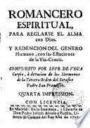 Romancero espiritual para reglarse el alma con Dios y redención del genero humano con las estaciones de la Via Crucis
