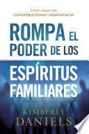 Rompa el poder de los espíritus familiares/Breaking the Power of Familiar Spirits