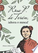 Rosa P. de Terán, ¡ahora o nunca!