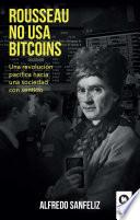 Rousseau no usa bitcoins