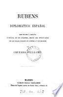 Rubens, diplomático español, sus viajes á España, y noticia de sus cuadros