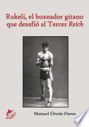 Rukeli, el boxeador gitano que desafió al Tercer Reich