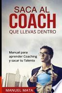 Saca Al Coach Que Llevas Dentro
