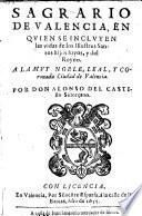 Sagrario de Valencia en quien se incluyen las vidas de los illustres santos hijos suyos, y del reyno